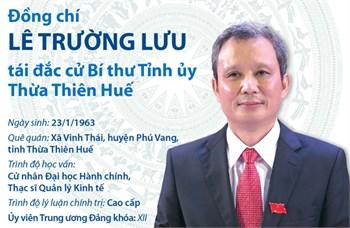 Đồng chí Lê Trường Lưu tái đắc cử Bí thư Tỉnh ủy Thừa Thiên Huế