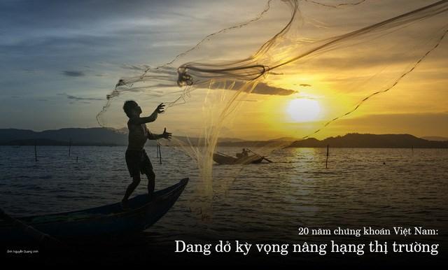 20 năm chứng khoán Việt Nam: Dang dở kỳ vọng nâng hạng thị trường - Ảnh 1